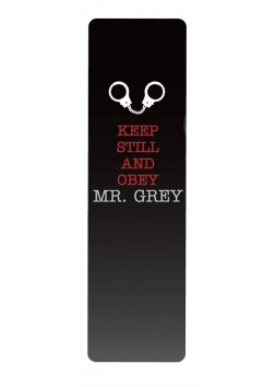 Keep Still and Obey Mr. Grey Bookmark