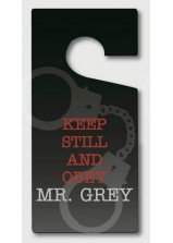 Keep Still and Obey Mr. Grey Door Hanger